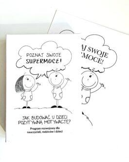 Poznaj swoje supermoce! Jak budować u dzieci pozytywną motywację? Karty mocnych stron